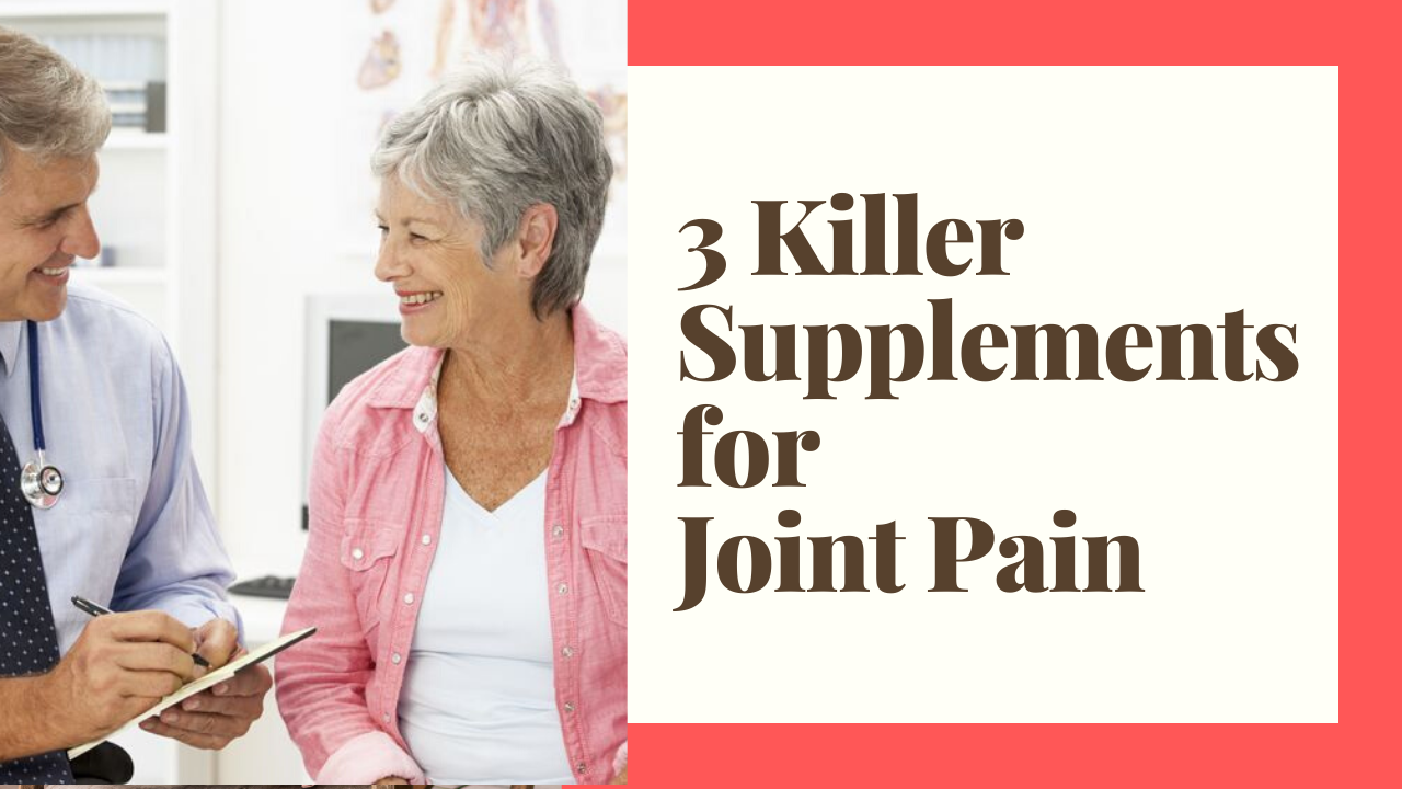 The Science Behind 3 Powerful Supplements You Can Take to Quickly Stop Joint Pain
