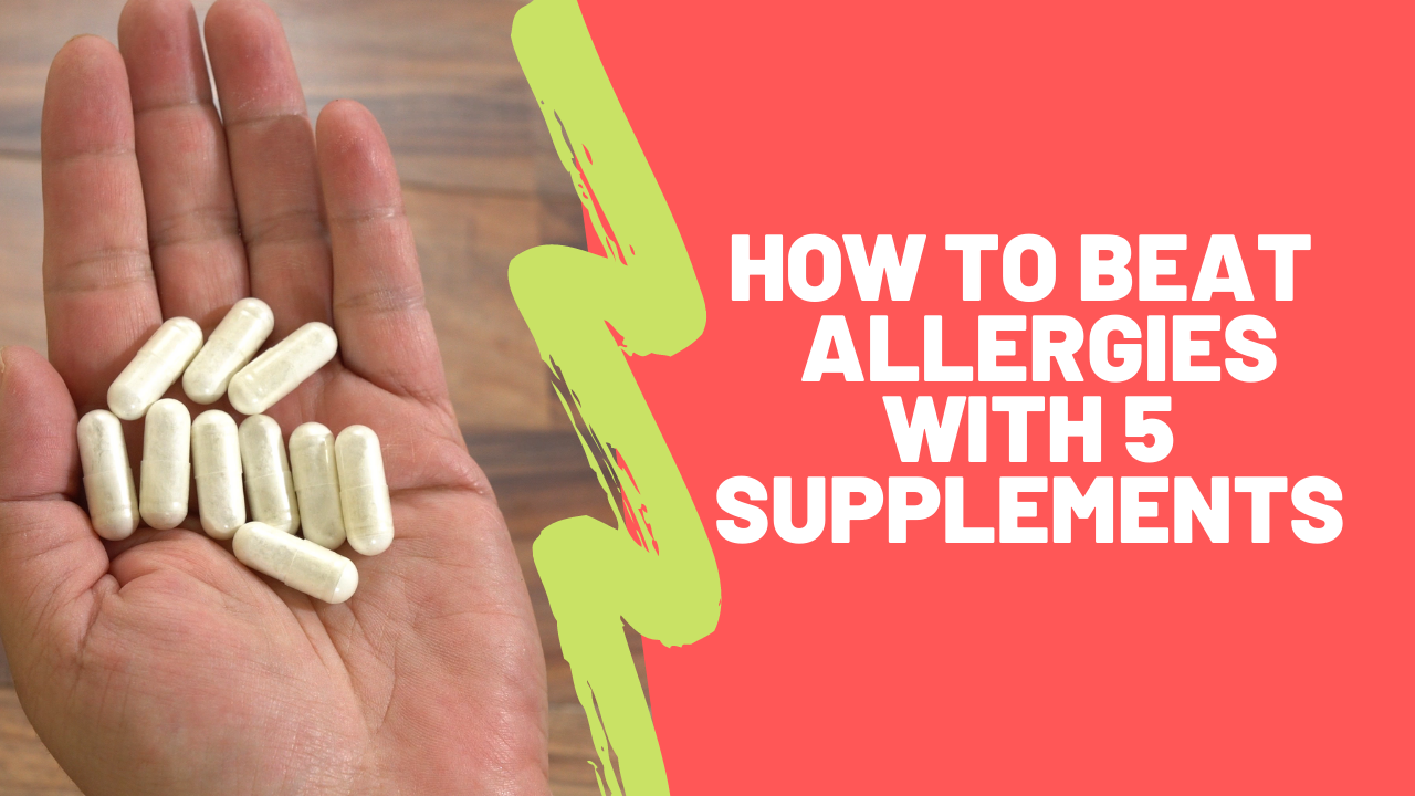 How to beat the allergy season with these five supplements