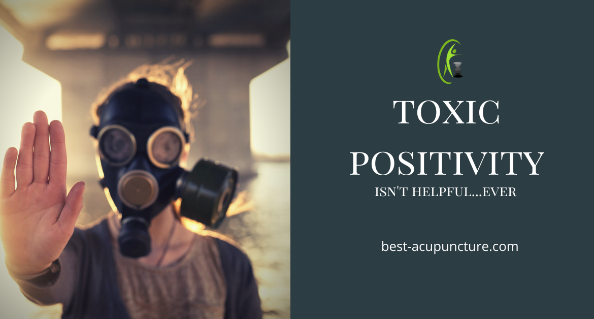 Toxic Positivity isn't Helpful…Ever. How To Recognize and Eliminate it