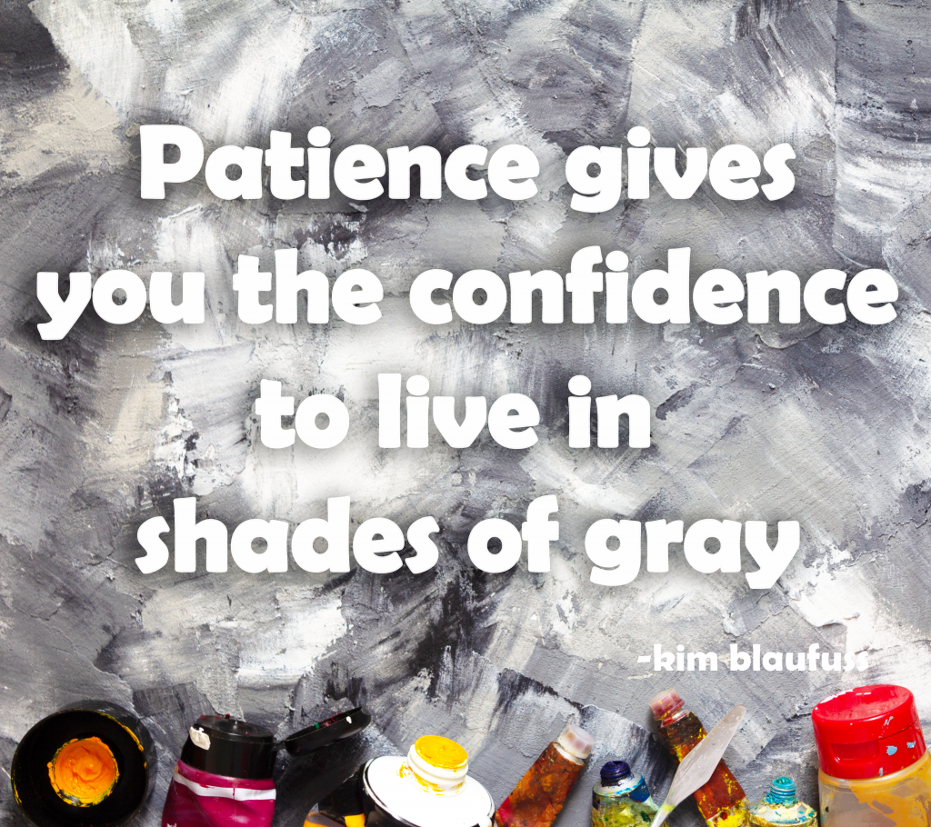 patience and confidence